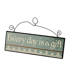 'Life Is A Gift' Quote Wooden Sign - garden accessories