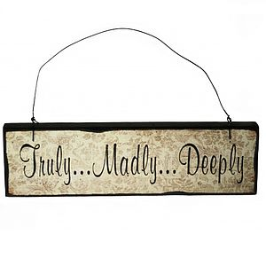 'Truly Madly Deeply' Quote Wooden Sign - garden accessories