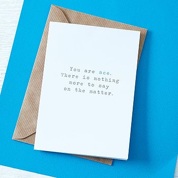 'You Are Ace' Greetings Card