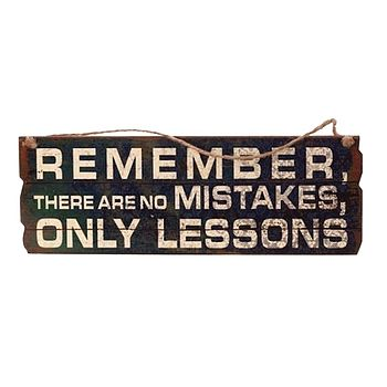 'No Mistakes Only Lessons' Wooden Sign