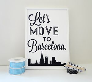 'Let's Move To Barcelona' Art Print - travel prints