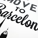 'Let's Move To Barcelona' Art Print