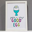 'You're A Very Good Egg' Print