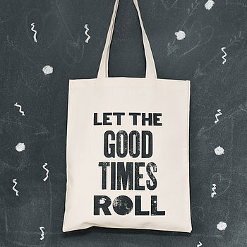 'Let The Good Times Roll' Tote Bag