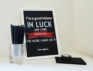'Believer In Luck' Jefferson Quote Print