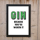 Personalised 'Gin Because Your Worth It' Print