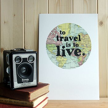 'To Travel Is To Live' Typographic Map Print