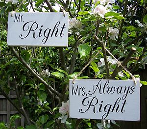 'Mr Right And Mrs Always Right' Wedding Signs - outdoor decorations