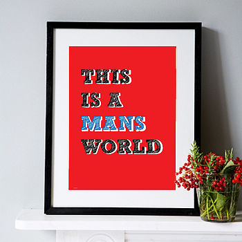 Wise Words Print - This Is A Mans World