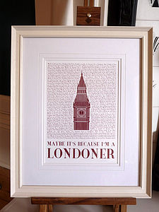 'Maybe It's Because I'm A Londoner' Print