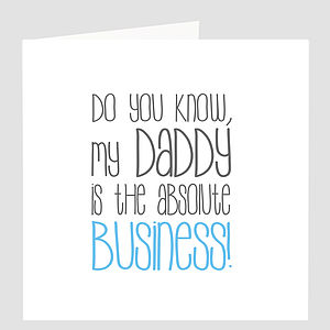 'Daddy Is The Business' Father's Day Card