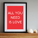 'All You Need Is Love' Art Print