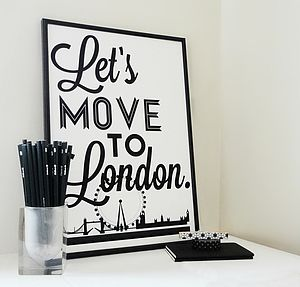 'Let's Move To London' Typography Art Print