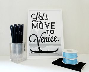 'Let's Move To Venice' Traveller Print - travel prints