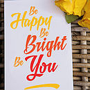 'Be Happy Be Bright Be You' Greeting Card