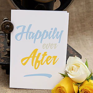 'Happily Ever After' Greeting Card - wedding, engagement & anniversary cards