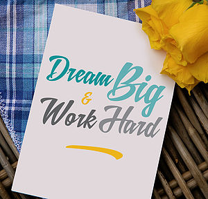 'Dream Big Work Hard' Greeting Card - cards & invitations