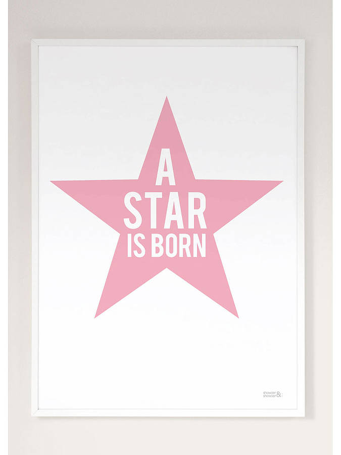 A Star Is Born Print Many Colour Options