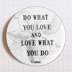 Pocket Mirror Do What You Love - compact mirrors