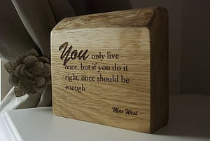 'You Only Live Once..' Solid Oak Plaque - room decorations