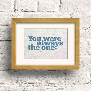 'You Were Always The One' Print - posters & prints