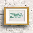 'You Were Always The One' Print