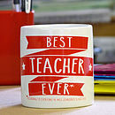 'Best Ever' Teacher Mug