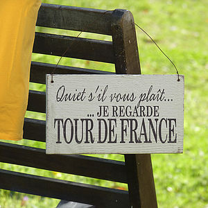 'Quiet S'il Vous Plaît…' Tour De France Sign - gifts for cyclists