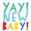'Yay! New Baby' Greetings Card