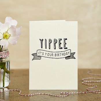 Hand Printed 'Yippee' Birthday Card