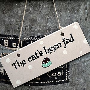Wooden Sign 'The Cat's Been Fed' - cats