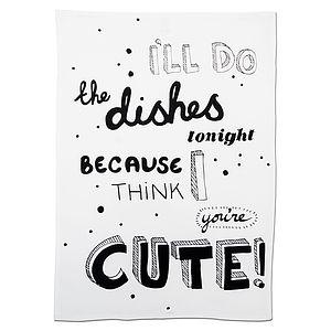 'I'll Do The Dishes…' Tea Towel