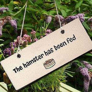 Wooden Sign 'The Hamster Has Been Fed' Special Price