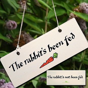 Wooden Sign 'The Rabbit's Been Fed'