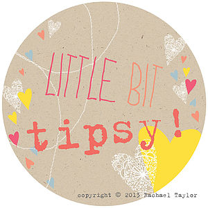 Little Bit Tipsy Circle Sign - room signs