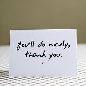 'You'll Do Nicely' Card - cards sent direct