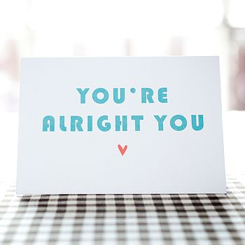 'You're Alright' Card