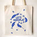 'Lets Hoopla' Hand Printed Tote Bag