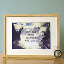 Not All Who Wander Are Lost Print