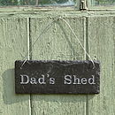 Engraved Slate Dad's Shed Sign