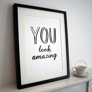'You Look Amazing' Print