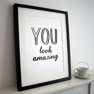 'You Look Amazing' Print - shop by subject