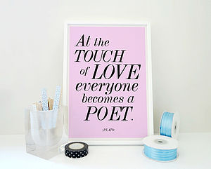 Plato Quote At The Touch Of Love Print
