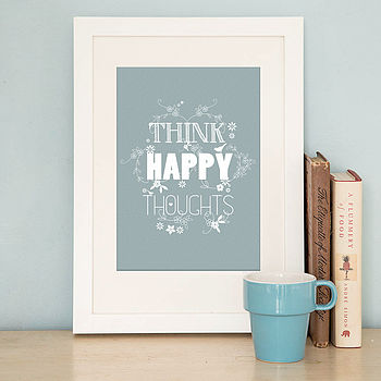 Think Happy Thoughts' Print