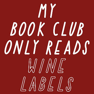 My Book Club Only Reads Wine Labels A3 Print - posters & prints
