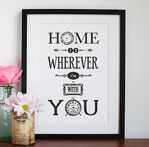 'Home Is Wherever I'm With You' Print - home accessories