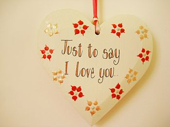 'Just To Say I Love You' Heart