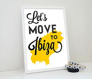 Let's Move To Ibiza Art Print
