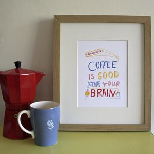 'Coffee Is Good For Your Brain' Screen Print - posters & prints