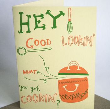 'Hey Good Lookin' Hand Printed Card